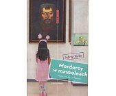Szczegóły książki MORDERCY W MAUZOLEACH (BIEGUNY)