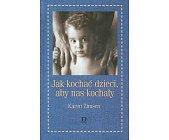 Szczegóły książki JAK KOCHAĆ DZIECI, ABY NAS KOCHAŁY