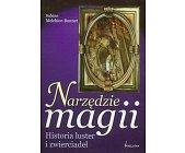Szczegóły książki NARZĘDZIE MAGII - HISTORIA LUSTER I ZWIERCIADEŁ