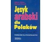 Szczegóły książki JĘZYK ARABSKI DLA POLAKÓW