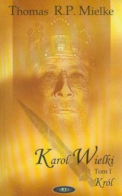 KAROL WIELKI - TOM 1 - KRÓL