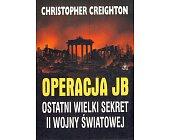 Szczegóły książki OPERACJA JB - OSTATNI WIELKI SEKRET II WOJNY ŚWIATOWEJ