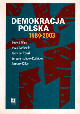 DEMOKRACJA POLSKA 1989 - 2003
