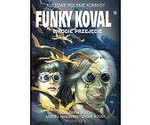 Szczegóły książki FUNKY KOVAL - WROGIE PRZEJĘCIE