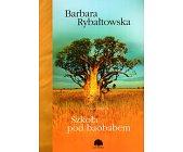 Szczegóły książki SZKOŁA POD BAOBABEM