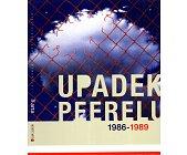 Szczegóły książki UPADEK PEERELU 1986 - 1989
