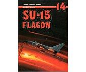 Szczegóły książki SU-15 FLAGON - MONOGRAFIE LOTNICZE 14