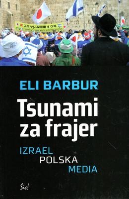 TSUNAMI ZA FRAJER. IZRAEL, POLSKA, MEDIA.