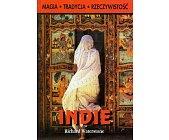 Szczegóły książki INDIE - MAGIA, TRADYCJA, RZECZYWISTOŚĆ