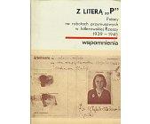 Szczegóły książki Z LITERĄ P - POLACY NA ROBOTACH PRZYMUSOWYCH W HITLEROWSKIEJ RZESZY 1939 - 1945