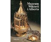 Szczegóły książki MUZEUM WIKTORII I ALBERTA
