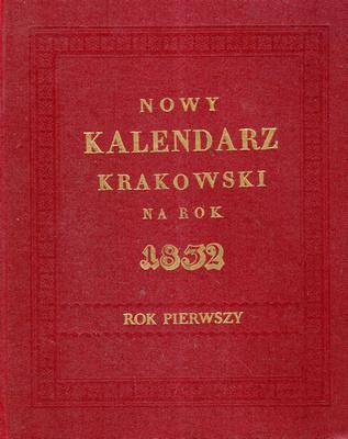 NOWY KALENDARZ KRAKOWSKI NA ROK 1832 - ROK PIERWSZY