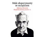 Szczegóły książki MAŁE EKSPERYMENTY ZE SZCZĘŚCIEM. SEKRETNY DZIENNIK HENDRIKA GROENA LAT 83 I 1/4