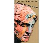 Szczegóły książki PODRÓŻ NA GÓRĘ ATHOS
