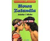 Szczegóły książki NOWA ZELANDIA DALEKA I BLISKA