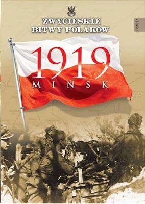 MIŃSK 1919 (ZWYCIĘSKIE BITWY POLAKÓW, TOM 52)