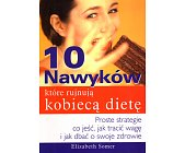 Szczegóły książki 10 NAWYKÓW KTÓRE RUJNUJĄ KOBIECĄ DIETĘ