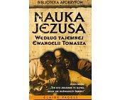 Szczegóły książki NAUKA JEZUSA WEDŁUG TAJEMNEJ EWANGELII TOMASZA