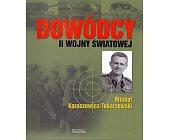 Szczegóły książki DOWÓDCY II WOJNY ŚWIATOWEJ. MICHAŁ KARASZEWICZ-TOKARZEWSKI