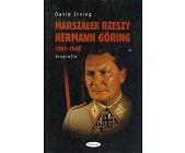 Szczegóły książki MARSZAŁEK RZESZY HERMANN GORING 1893 - 1946