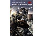 Szczegóły książki KONSTANTYNOPOL 1204 (HISTORYCZNE BITWY)