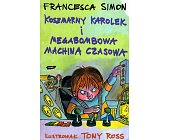Szczegóły książki KOSZMARNY KAROLEK I MEGABOMBOWA MACHINA CZASOWA