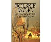 Szczegóły książki POLSKIE RADIO NA KRESACH WSCHODNICH II RZECZYPOSPOLITEJ