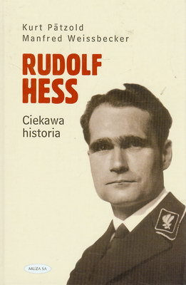 RUDOLF HESS - CIEKAWA HISTORIA