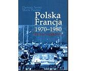 Szczegóły książki POLSKA FRANCJA 1970-1980. RELACJE WYJĄTKOWE?