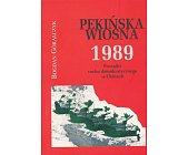 Szczegóły książki PEKIŃSKA WIOSNA 1989