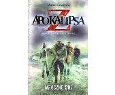 Szczegóły książki APOKALIPSA Z - TOM II - MROCZNE DNI