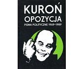 Szczegóły książki OPOZYCJA. PISMA POLITYCZNE 1969 - 1989