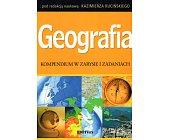 Szczegóły książki GEOGRAFIA. KOMPENDIUM W ZARYSIE I ZADANIACH