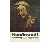 Szczegóły książki REMBRANDT I JEGO CZASY