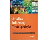 Szczegóły książki ANALIZA INFORMACJI. TEORIA I PRAKTYKA