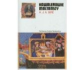 Szczegóły książki KAWALEROWIE MALTAŃSCY (CERAM)
