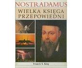 Szczegóły książki NOSTRADAMUS - WIELKA KSIĘGA PRZEPOWIEDNI