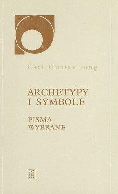 ARCHETYPY I SYMBOLE - PISMA WYBRANE