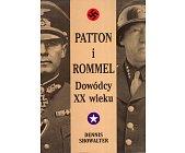 Szczegóły książki PATTON I ROMMEL. DOWÓDCY XX WIEKU