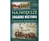 Szczegóły książki NAJWIĘKSZE ZAGADKI HISTORII