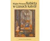 Szczegóły książki KOBIETA W CZASACH KATEDR