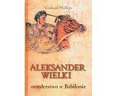 Szczegóły książki ALEKSANDER WIELKI - MORDERSTWO W BABILONIE