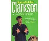 Szczegóły książki BORN TO BE RILED BY CLARKSON