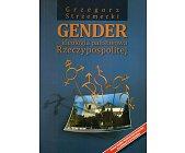 Szczegóły książki GENDER - IDEOLOGIA PAŃSTWOWA RZECZYPOSPOLITEJ
