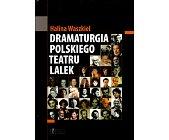 Szczegóły książki DRAMATURGIA POLSKIEGO TEATRU LALEK