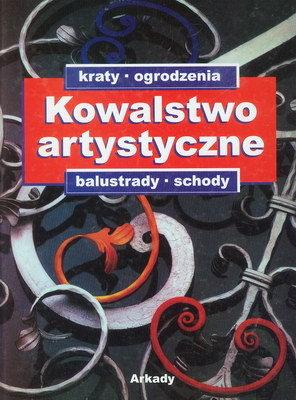 KOWALSTWO ARTYSTYCZNE - 2 TOMY (BALUSTRADY, SCHODY, BRAMY, DRZWI...)