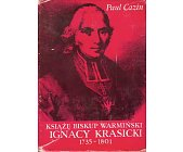 Szczegóły książki KSIĄŻĘ BISKUP WARMIŃSKI IGNACY KRASICKI 1735 - 1801