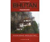 Szczegóły książki BHUTAN. PRZEWODNIK. PODNIEBNE KRÓLESTWO.