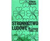 Szczegóły książki STRONNICTWO LUDOWE W LATACH 1939 - 45