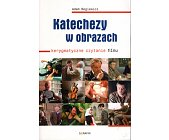 Szczegóły książki KATECHEZY W OBRAZACH - KERYGMATYCZNE CZYTANIE FILMU